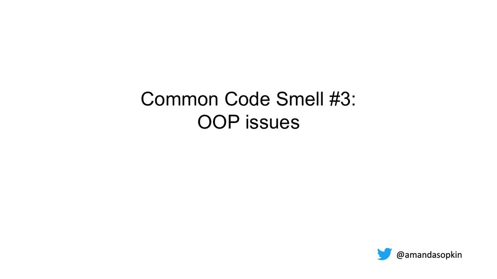 Common Code Smell #3: OOP issues
