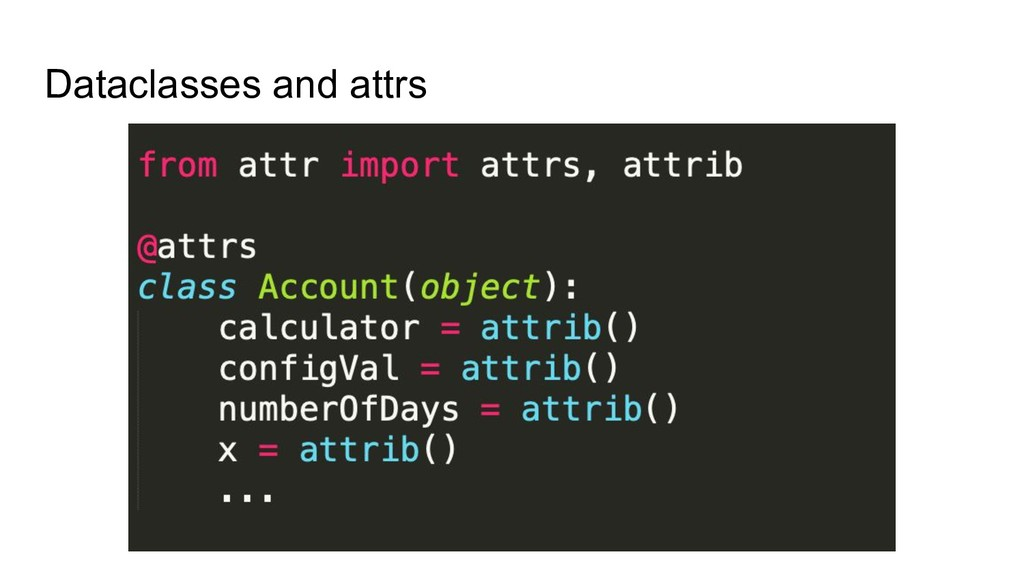 Dataclasses and attrs