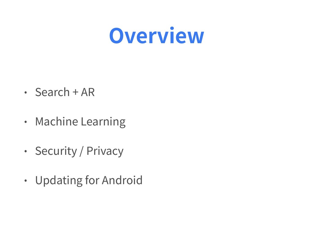 Overview • Search + AR • Machine Learning • Sec...
