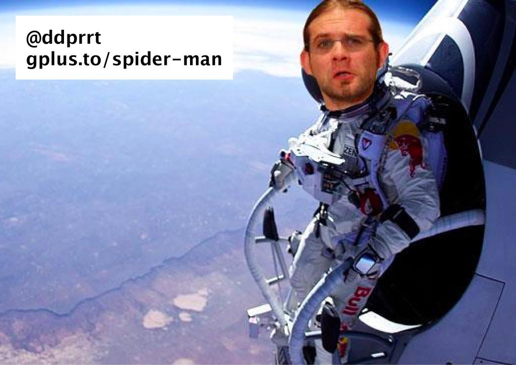 @ddprrt gplus.to/spider‑man