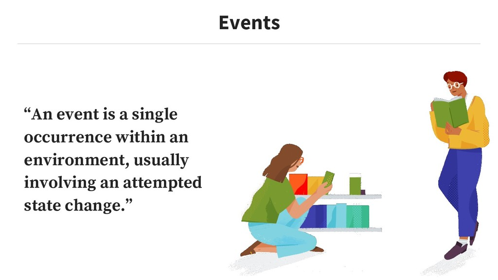 """Events """"An event is a single occurrence within ..."""