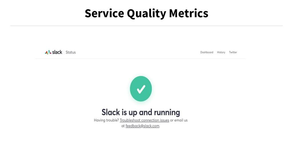 Service Quality Metrics