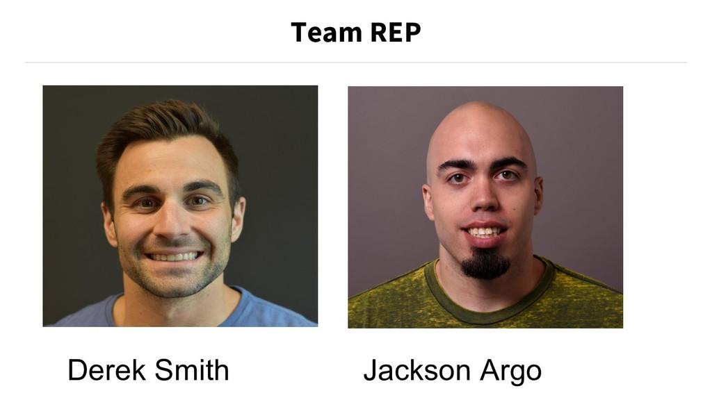 Team REP Derek Smith Jackson Argo