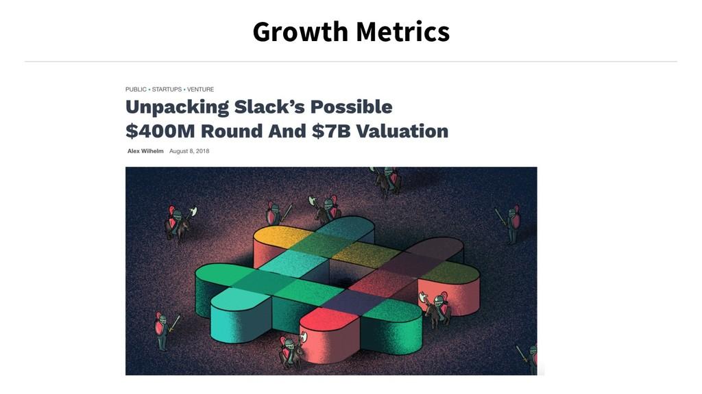 Growth Metrics