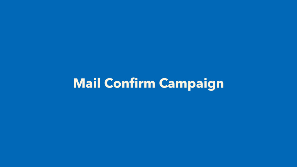 Mail Confirm Campaign