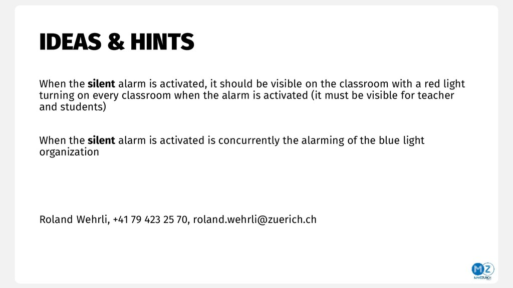 IDEAS & HINTS When the silent alarm is activate...