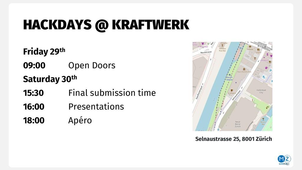 HACKDAYS @ KRAFTWERK Selnaustrasse 25, 8001 Zür...