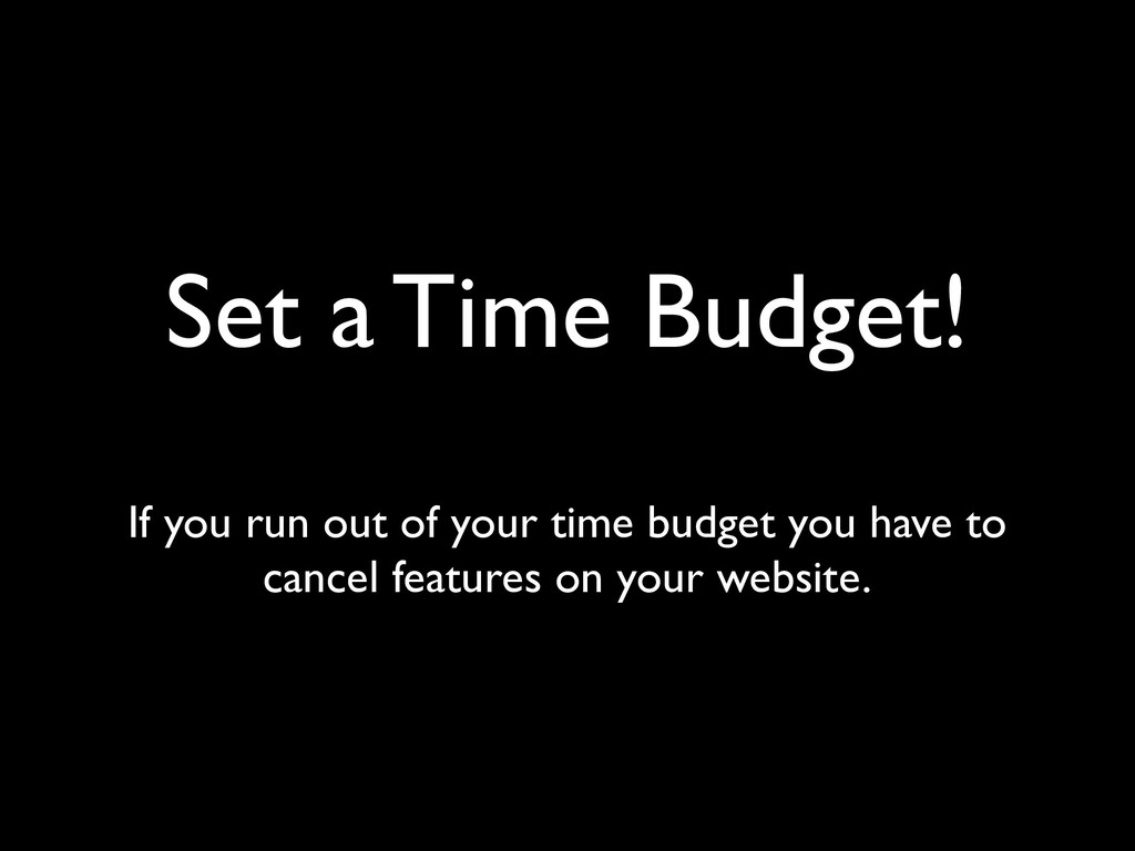 Set a Time Budget! If you run out of your time ...