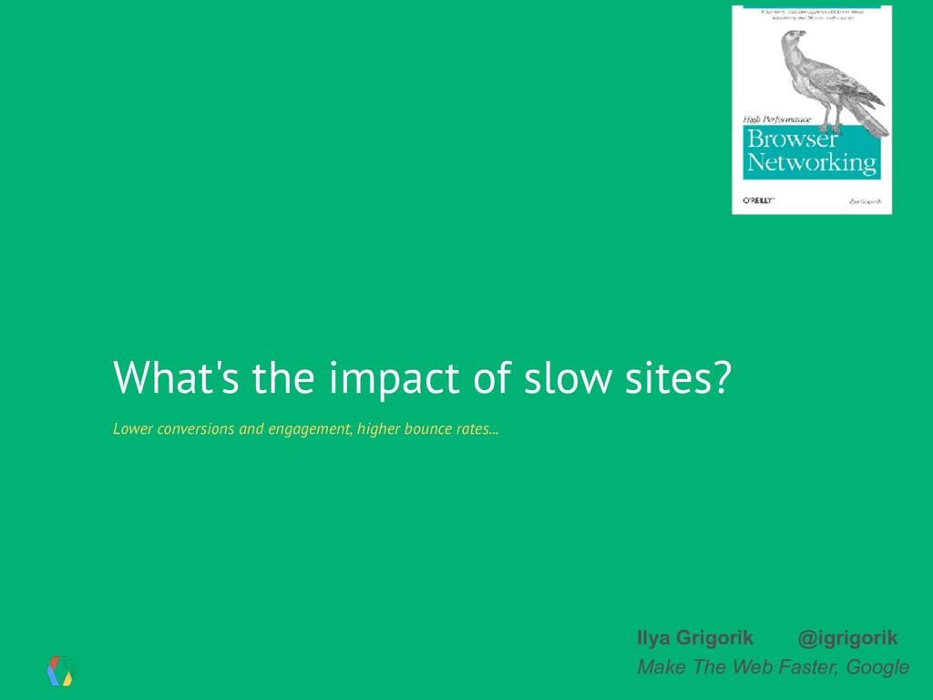 What's the impact of slow sites? Lower conversi...