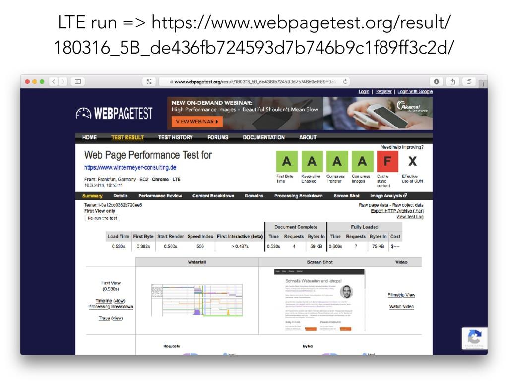 LTE run => https://www.webpagetest.org/result/ ...
