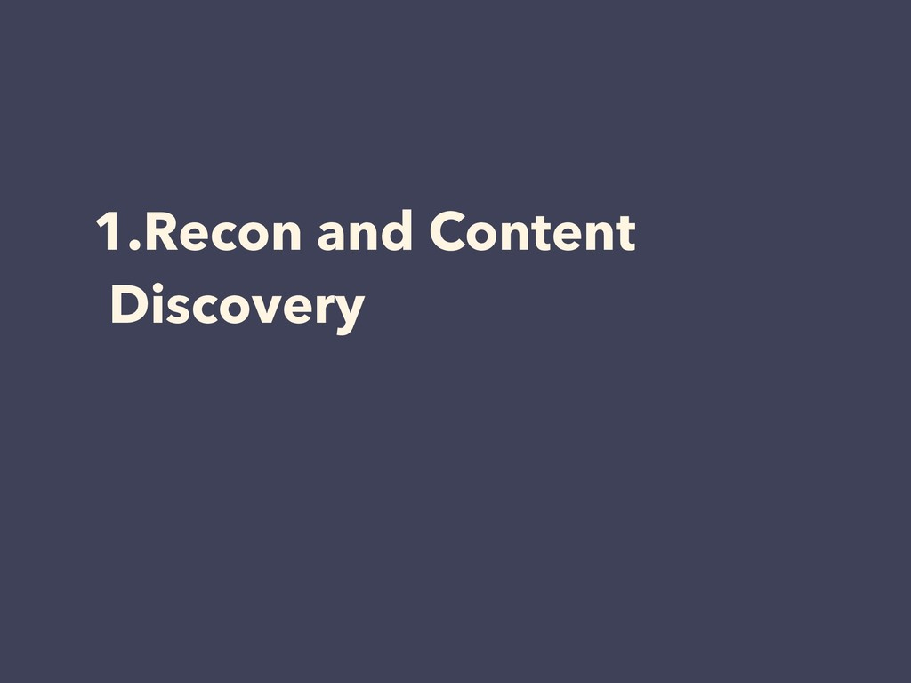 1.Recon and Content Discovery