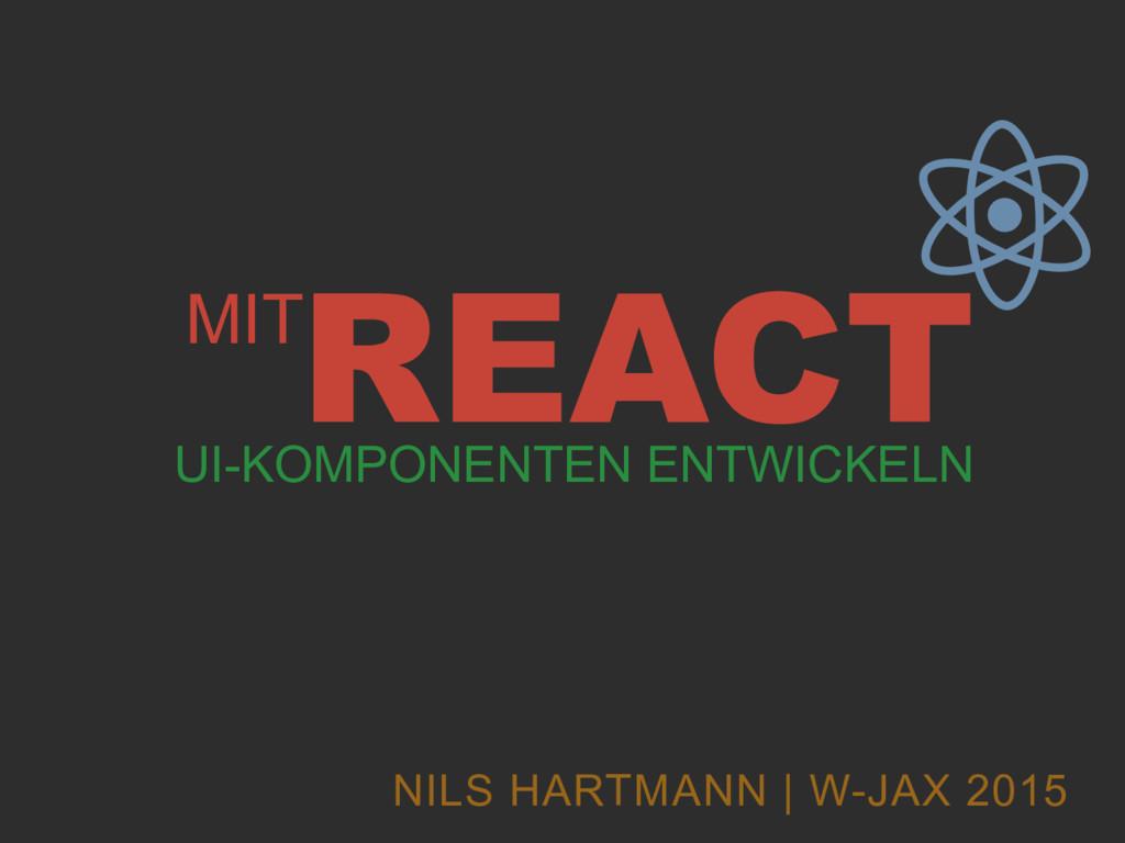 NILS HARTMANN   W-JAX 2015 UI-KOMPONENTEN ENTWI...