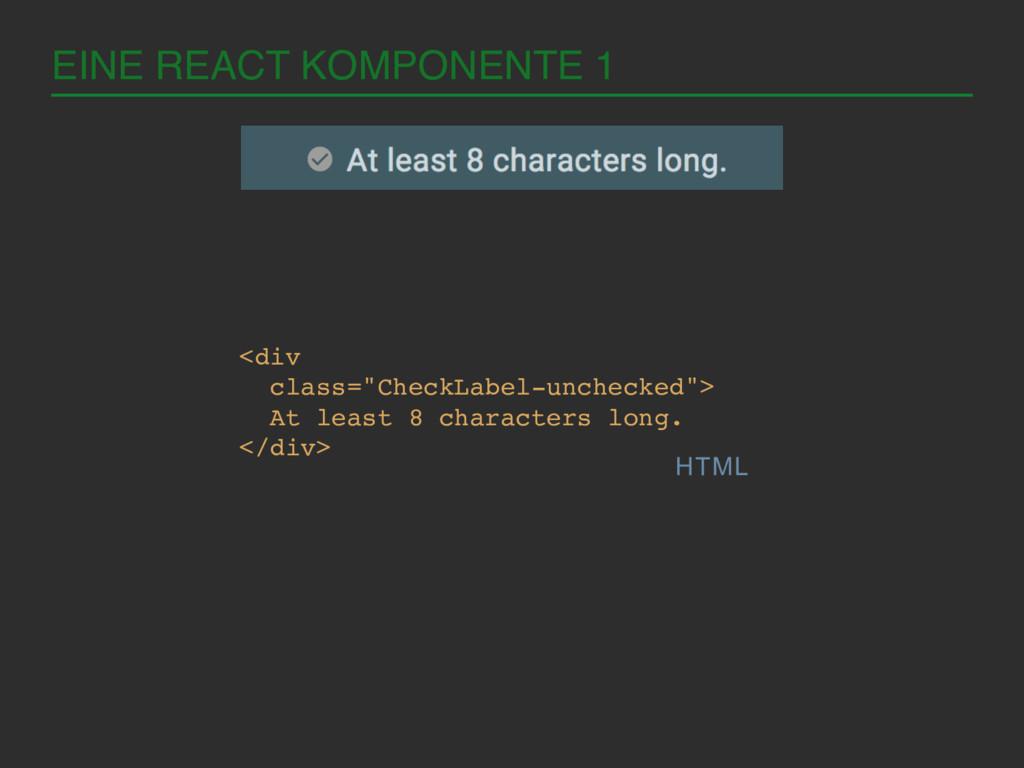 "EINE REACT KOMPONENTE 1! HTML <div ! class=""Che..."