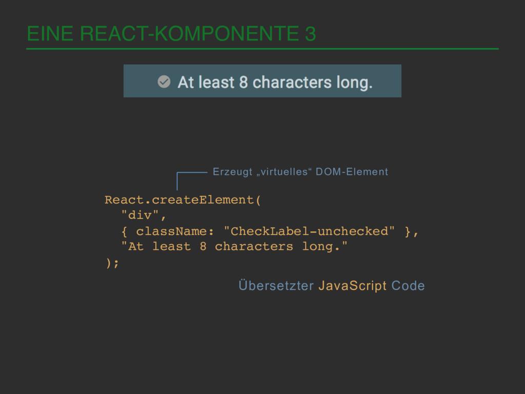 EINE REACT-KOMPONENTE 3! Übersetzter JavaScript...