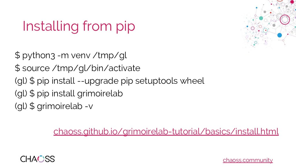 chaoss.community Installing from pip $ python3 ...