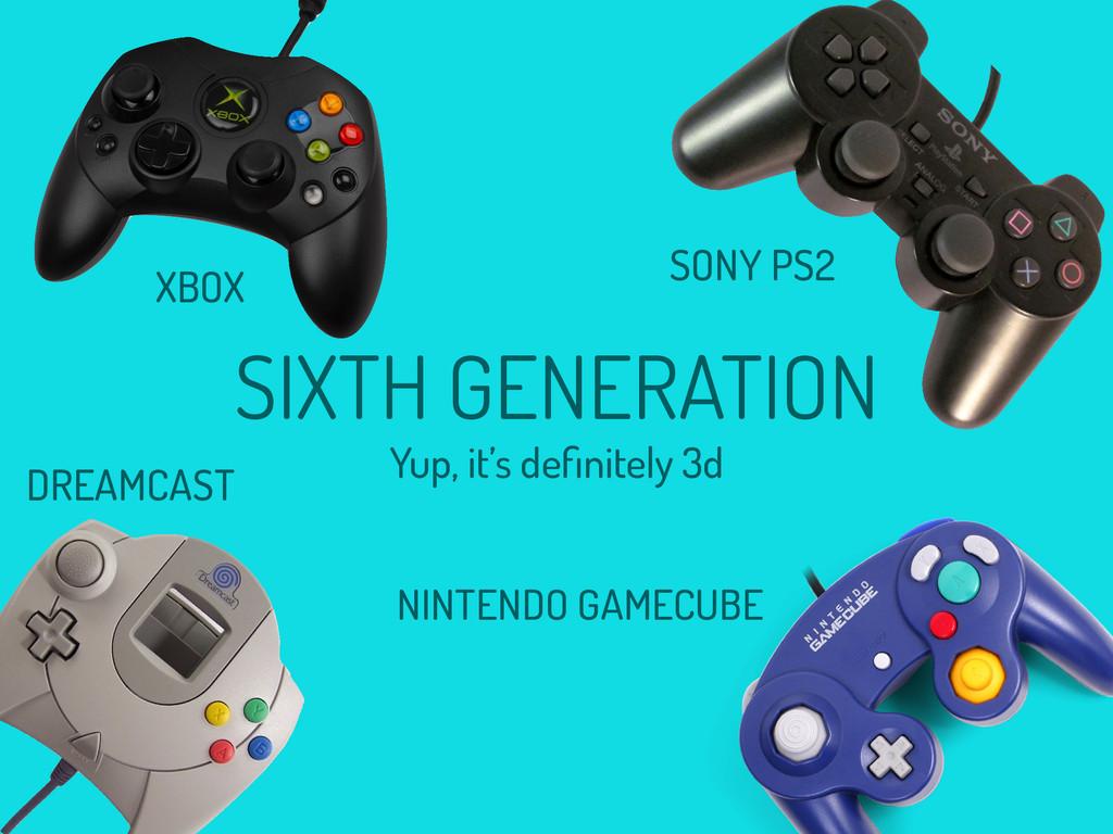 SIXTH GENERATION XBOX SONY PS2 NINTENDO GAMECUB...