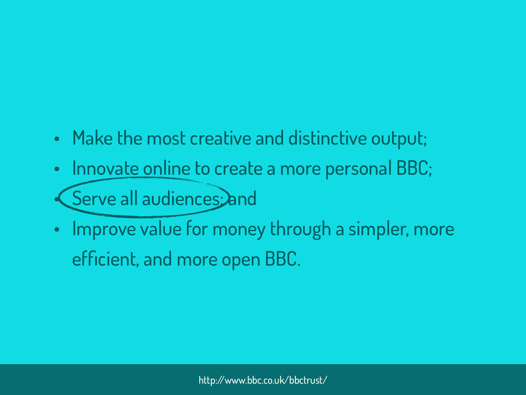 http:/ /www.bbc.co.uk/bbctrust/ • Make the most...