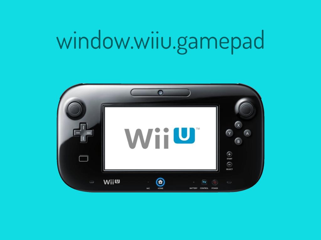 window.wiiu.gamepad