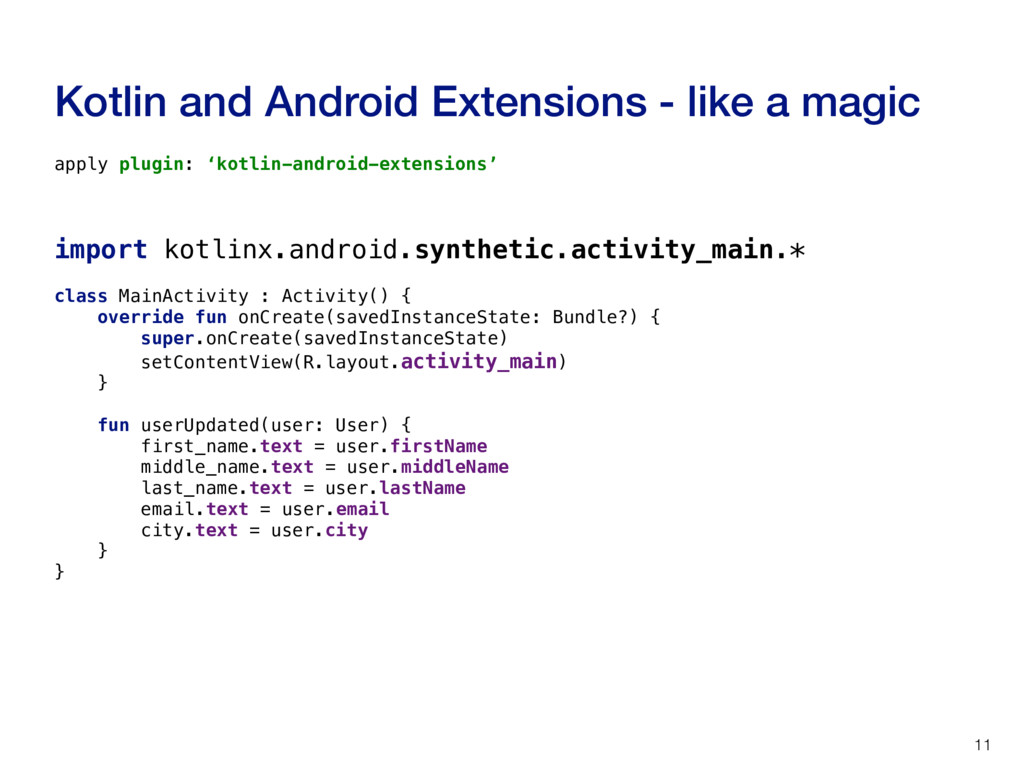 Kotlin and Android Extensions - like a magic 11...