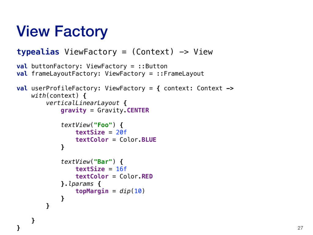View Factory 27 typealias ViewFactory = (Contex...