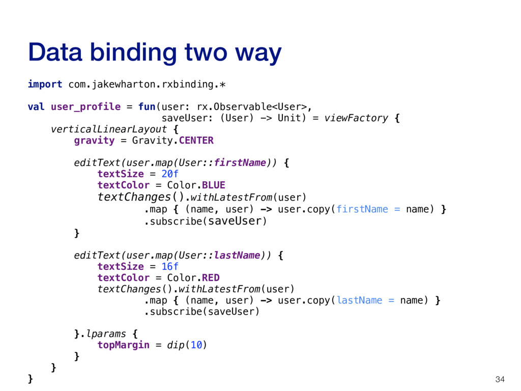 Data binding two way 34 import com.jakewharton....