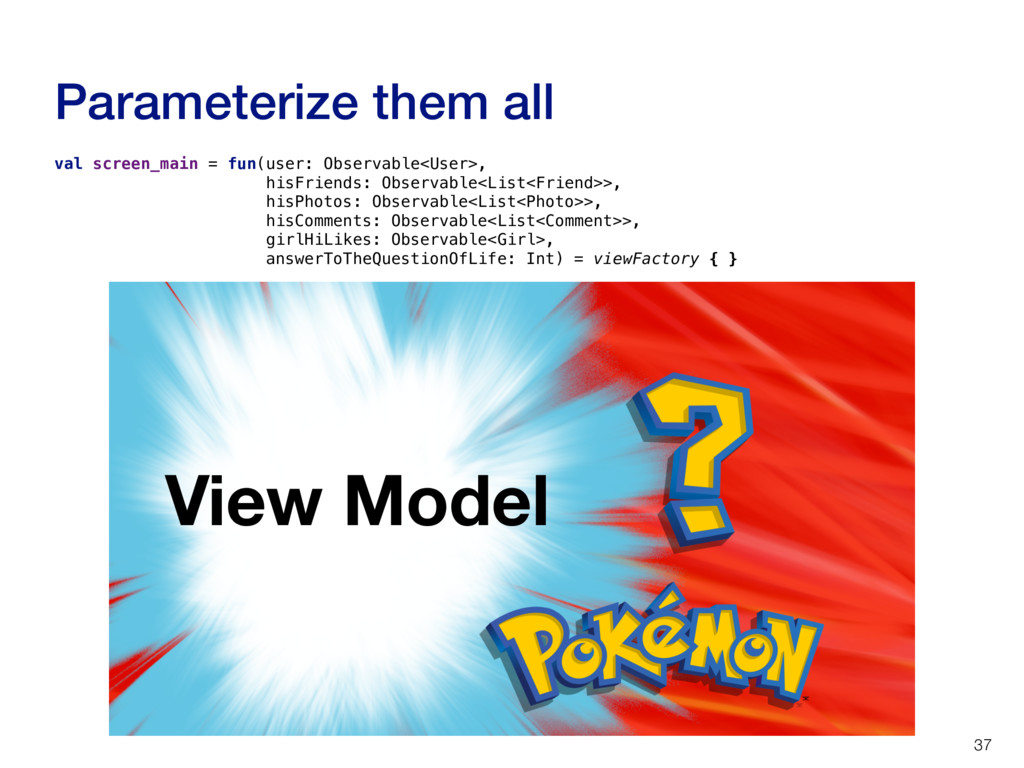 Parameterize them all 37 View Model val screen_...
