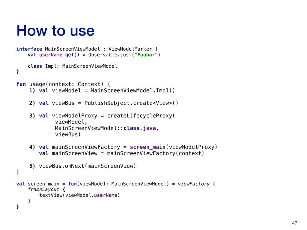 How to use 47 interface MainScreenViewModel : V...