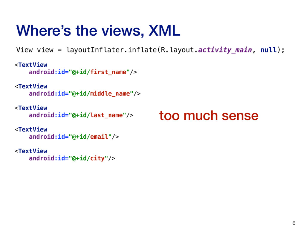 """Where's the views, XML 6 <TextView android:id=""""..."""