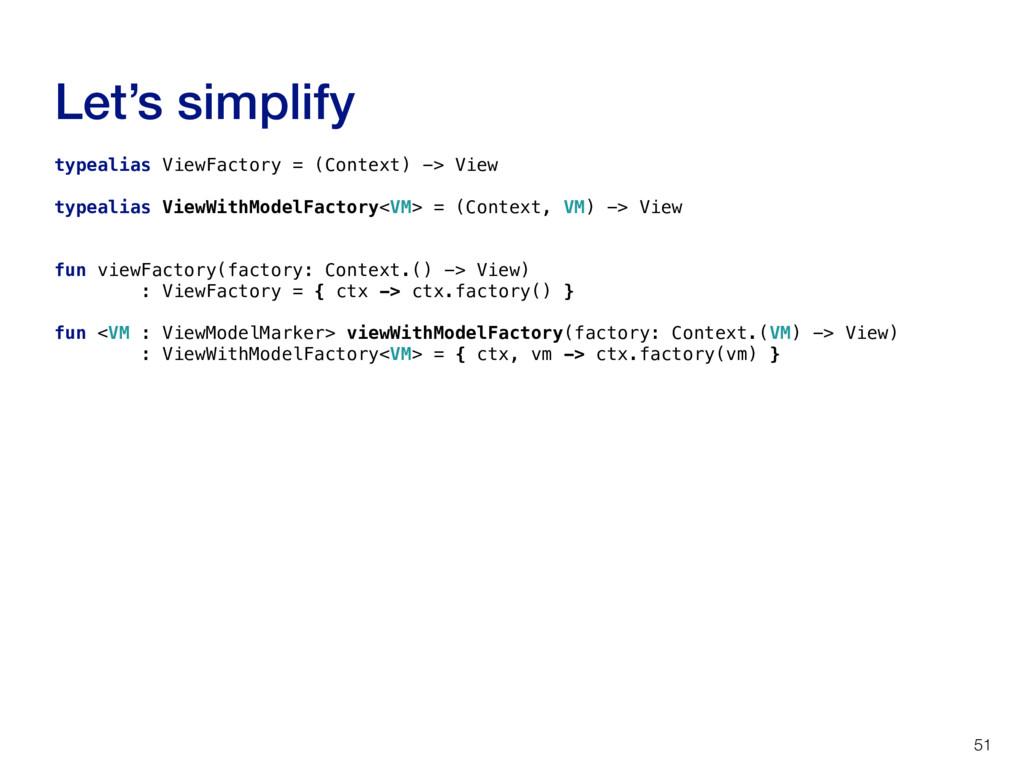Let's simplify 51 typealias ViewFactory = (Cont...