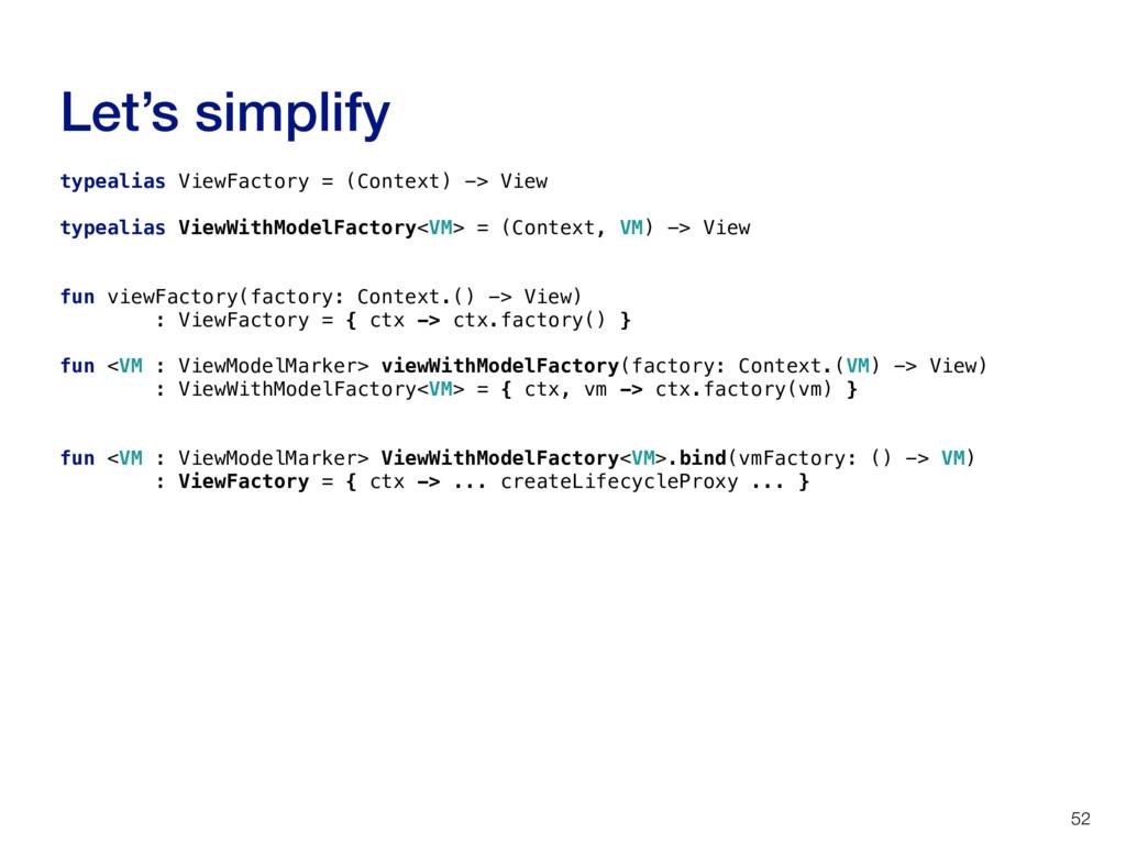 Let's simplify 52 typealias ViewFactory = (Cont...