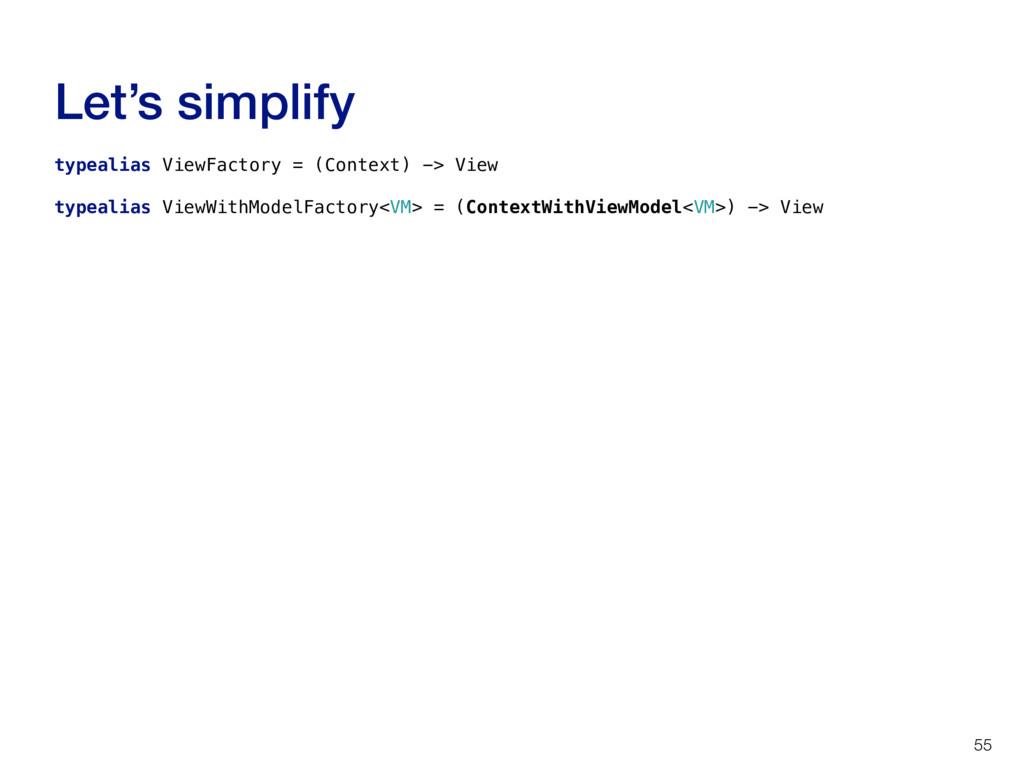 Let's simplify 55 typealias ViewFactory = (Cont...