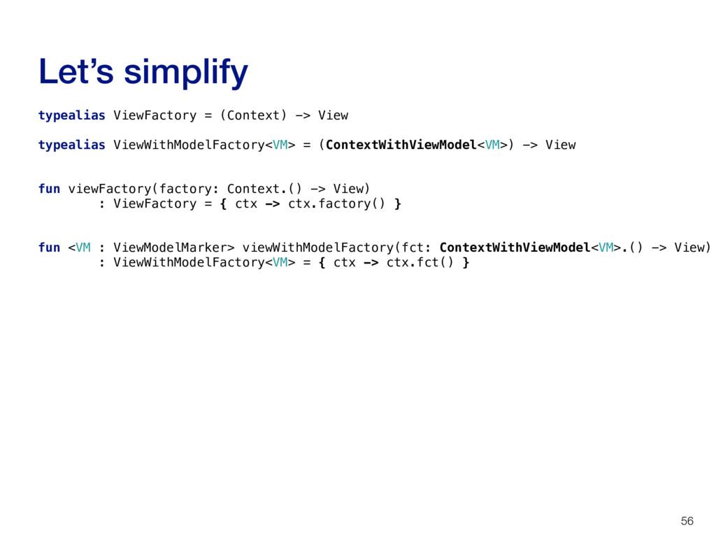Let's simplify 56 typealias ViewFactory = (Cont...