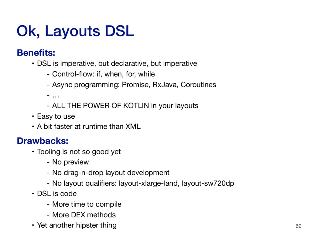 Ok, Layouts DSL 69 • DSL is imperative, but dec...