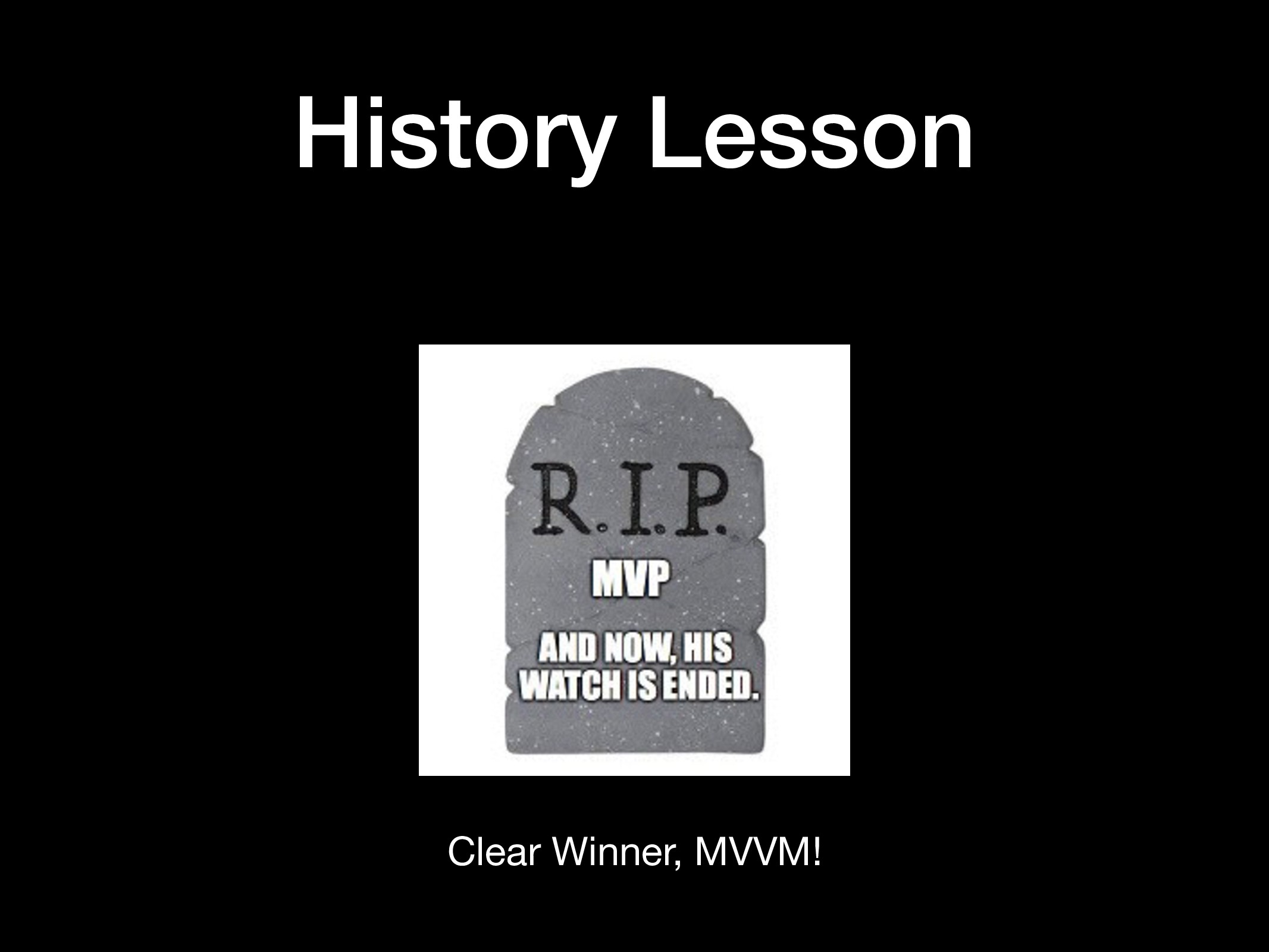 History Lesson Clear Winner, MVVM!