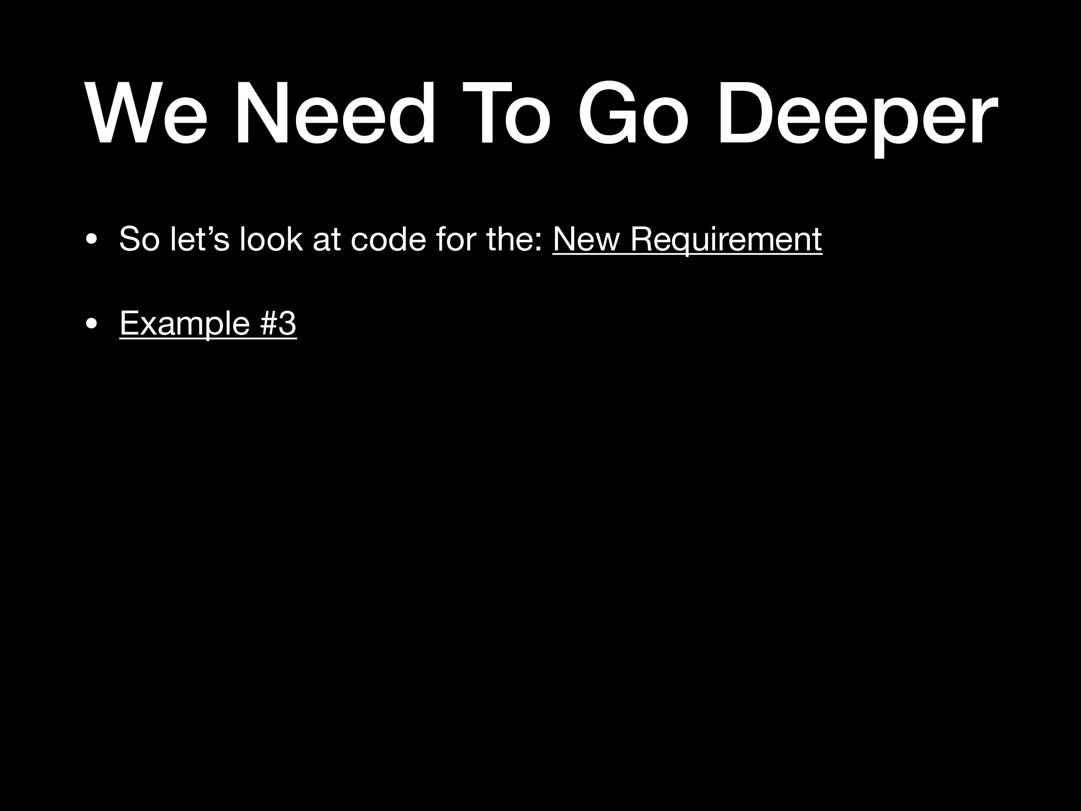 We Need To Go Deeper • So let's look at code fo...