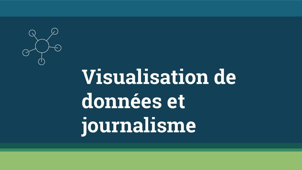 Visualisation de données et journalisme