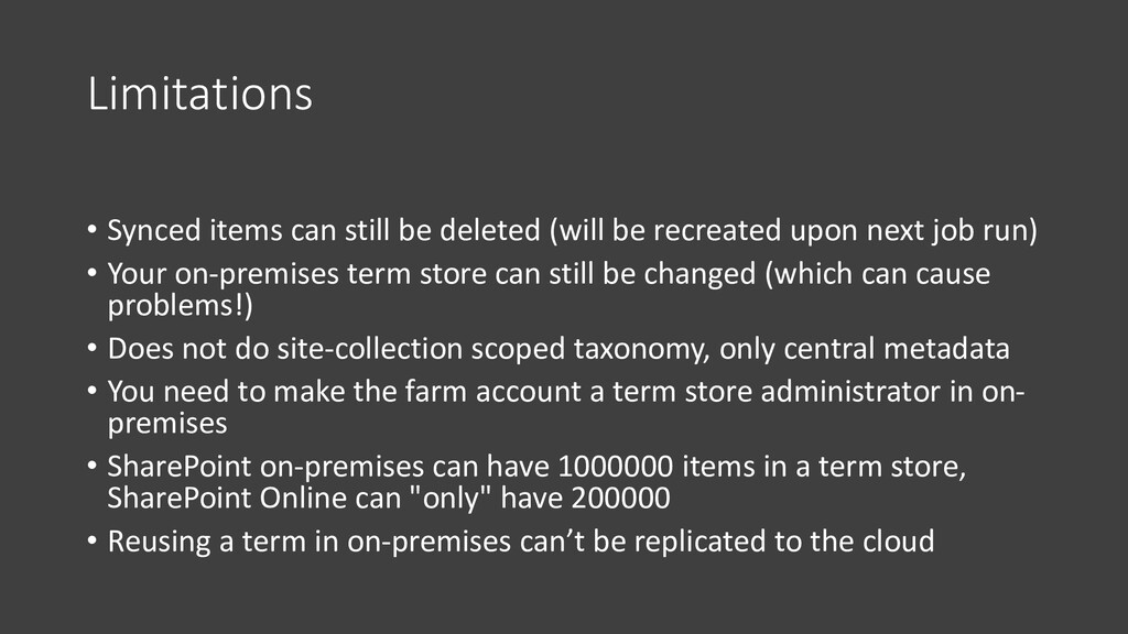 Limitations • Synced items can still be deleted...