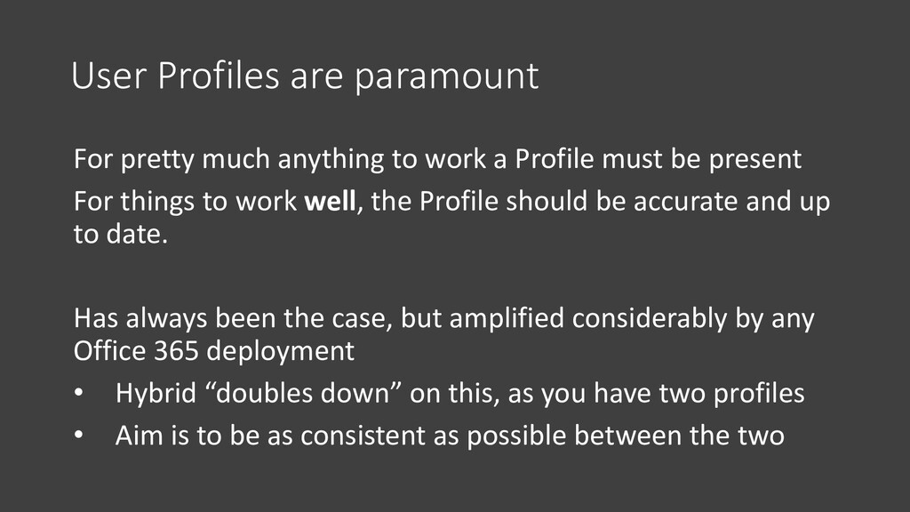 User Profiles are paramount For pretty much any...