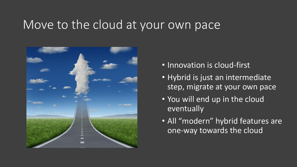 Move to the cloud at your own pace • Innovation...
