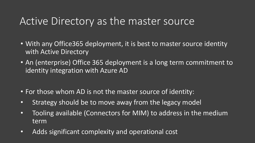 Active Directory as the master source • With an...