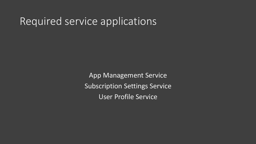 Required service applications App Management Se...