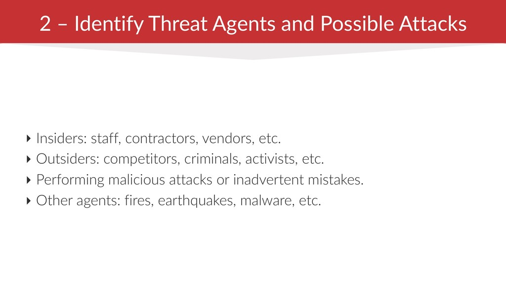 2 – Identify Threat Agents and Possible Attacks...