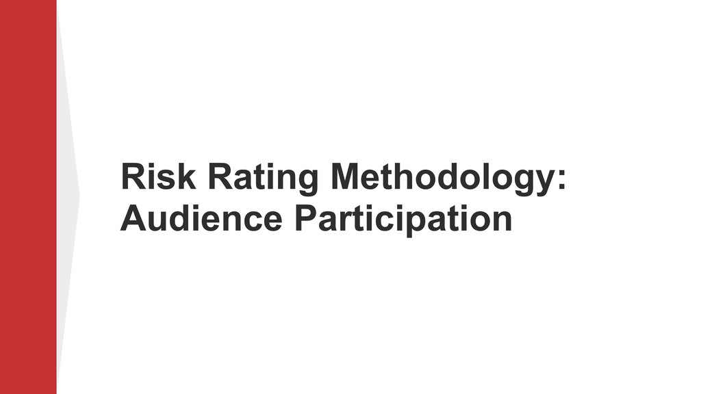 Risk Rating Methodology: Audience Participation