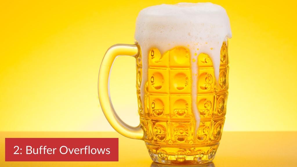 2: Buffer Overflows