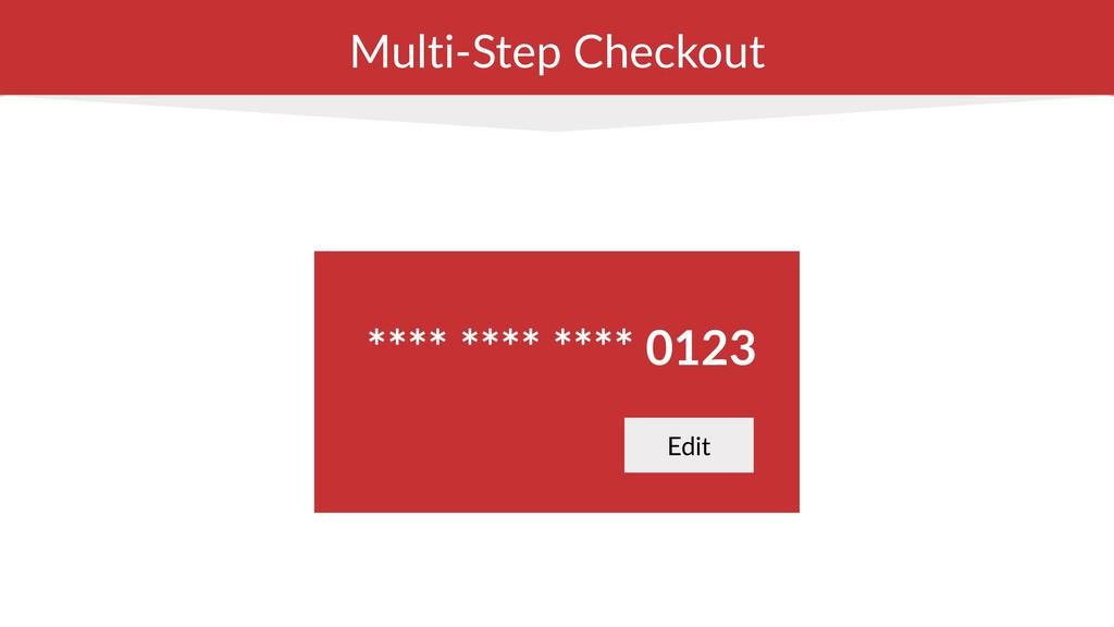 Multi-Step Checkout **** **** **** 0123 Edit