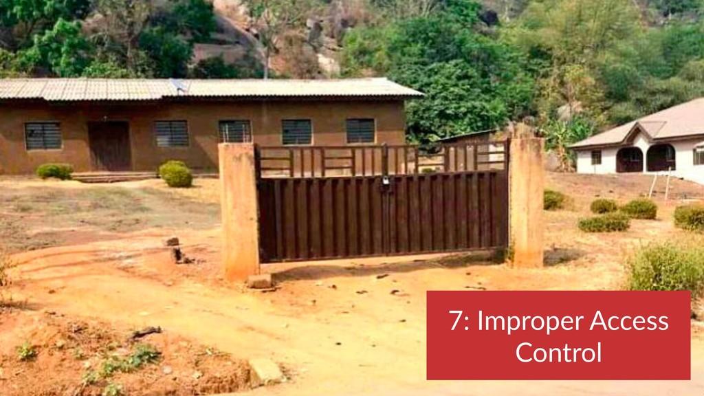 7: Improper Access Control