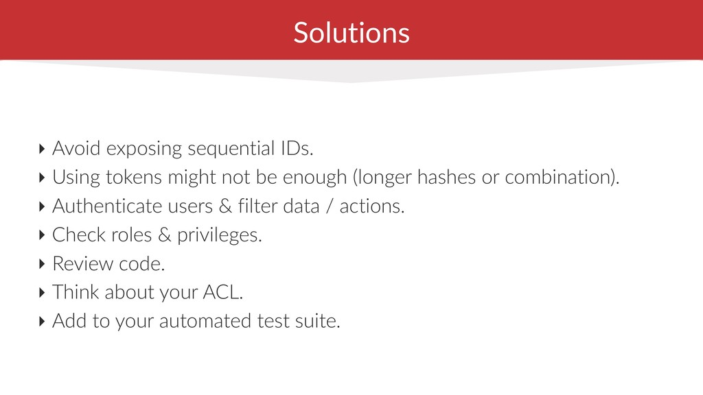 Solutions ‣ Avoid exposing sequential IDs. ‣ Us...