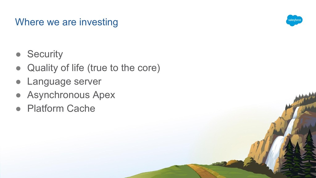 Where we are investing ● Security ● Quality of ...