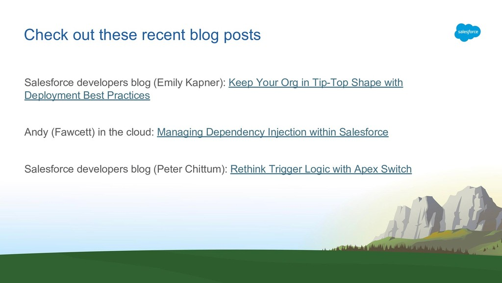 Check out these recent blog posts Salesforce de...