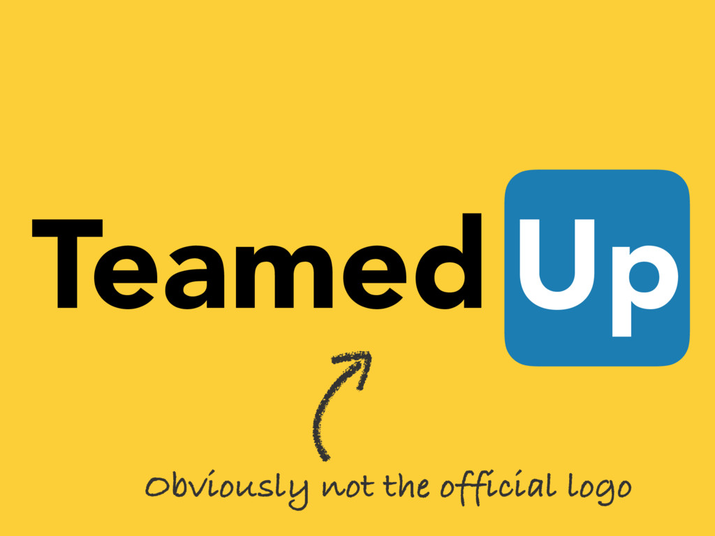 Teamed Up Obviously not the official logo
